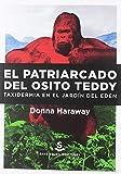 El patriarcado del osito teddy: Taxidermia en el jardín del Edén (Pigmalión)