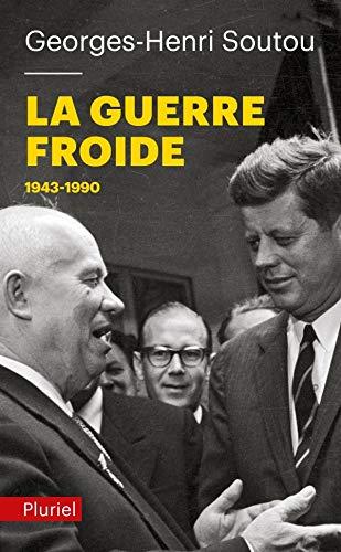 La Guerre froide: 1943-1990