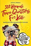 537 Hilarious Trivia Questions for Kids: The Funny Fact and Easy Educational Questions Q&A Game for Kids