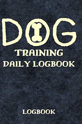 Dog Training Daily Logbook: 13 Obedience Training Commands That Reinforces Good Behavior, Logbook, Dog Training Record Logbook