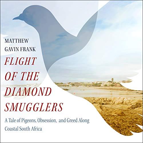 Flight of the Diamond Smugglers Audiobook By Matthew Gavin Frank cover art