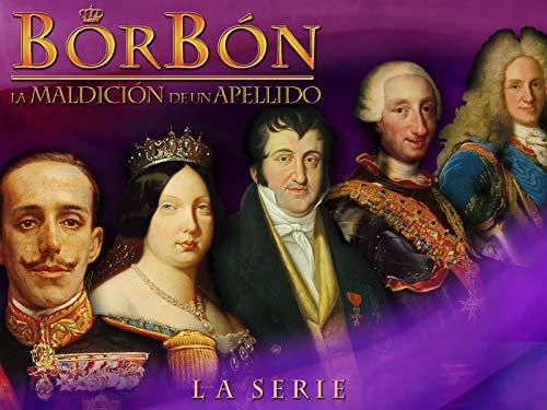 Borbón, la maldición de un apellido