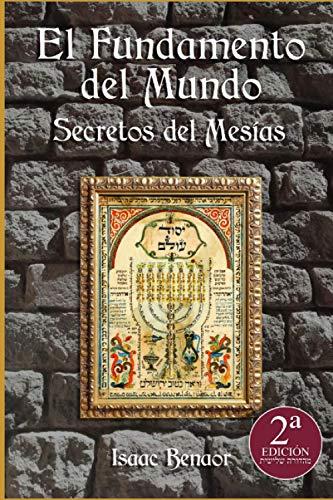 El Fundamento del Mundo: Secretos del Mesías