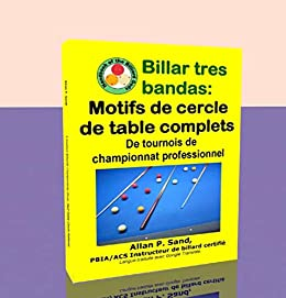 Billar tres bandas - Motifs de cercle de table complets: De tournois de championnat professionnel (French Edition) eBook: Sand, Allan: Amazon.es: Tienda Kindle