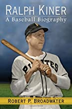 Ralph Kiner: A Baseball Biography