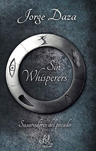 Sin Whisperers (Susurradores del pecado) de Jorge Daza