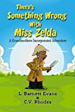 There's Something Wrong with Miss Zelda (English Edition)