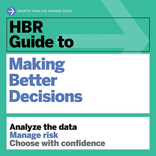 Page de couverture de HBR Guide to Making Better Decisions