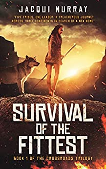 Survival of the Fittest (the Crossroads Trilogy Book 1) by [Jacqui Murray]