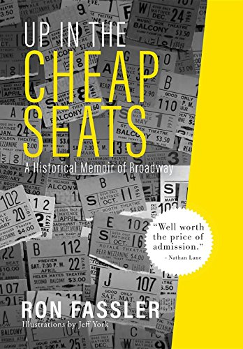 Up in the Cheap Seats: A Historical Memoir of Broadway (English Edition)