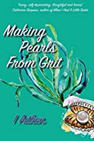 Making Pearls From Grit