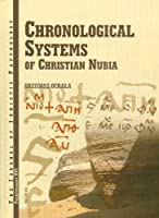 Chronological Systems of Christian Nubia (The Journal of Juristic Papyrology Supplements)