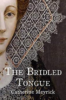 [Catherine Meyrick]のThe Bridled Tongue (English Edition)