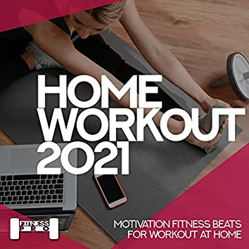 Home Workout 2021 - Motivation Fitness Beats For Workout At Home