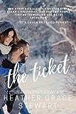 The Ticket: A Love Again Novel (Love Again Series Book 1)