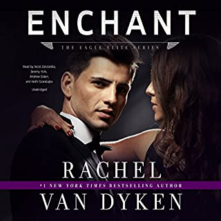 Enchant     An Eagle Elite Novella              By:                                                                                                                                 Rachel Van Dyken                               Narrated by:                                                                                                                                 Nicol Zanzarella,                                                                                        Jeremy York,                                                                                        Andrew Eiden,                   and others                 Length: 1 hr and 5 mins     2 ratings     Overall 4.0
