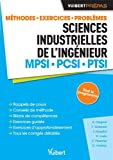 Sciences industrielles de l'ingénieur MPSI - PCSI - PTSI - Méthodes. Exercices. Problèmes