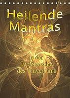 Heilende Mantras in der Lichtsprache des Universums (Tischkalender 2022 DIN A5 hoch): Einzigartige Worte der Liebe (Monatskalender, 14 Seiten )