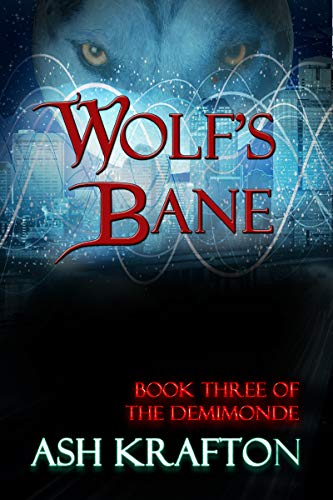 Wolf's Bane: Book Three of the Demimonde Urban Fantasy Series (English Edition)