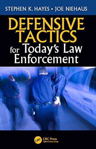 Defensive Tactics for Today's Law Enforcement (English Edition)