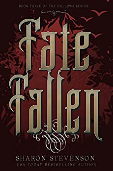 Fate Fallen (A Gallows Novel Book 3) by [Sharon Stevenson]
