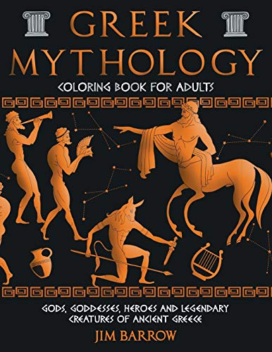 Greek Mythology Coloring Book for Adults: Gods, Goddesses, Heroes and Legendary Creatures of Ancient Greece (Easy History Coloring Books)