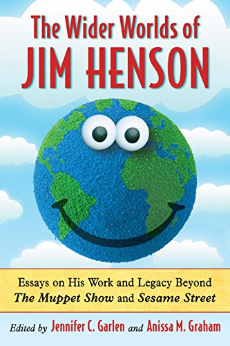 The Wider Worlds of Jim Henson: Essays on His Work and Legacy Beyond The Muppet Show and Sesame Street (English Edition)