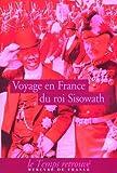 Voyage du roi Sisowath en France - En l'année du Cheval, huitième de la décade correspondant à l'année occidentale 1906, royaume du Cambodge