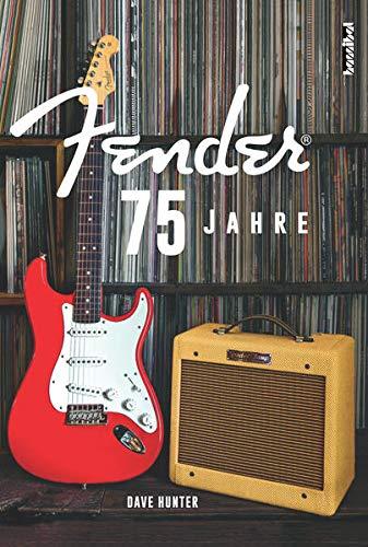 75 Jahre Fender: (im Schuber mit Hochprägung und Spotlackierung)