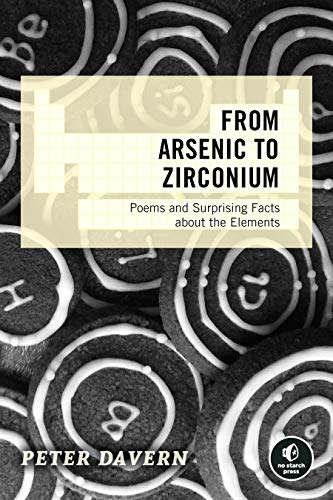 From Arsenic to Zirconium: Poems and Surprising Facts about the Elements