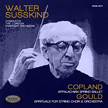 Copland: Appalachian Spring Ballet & Gould: Spirituals for String Choir and Orchestra