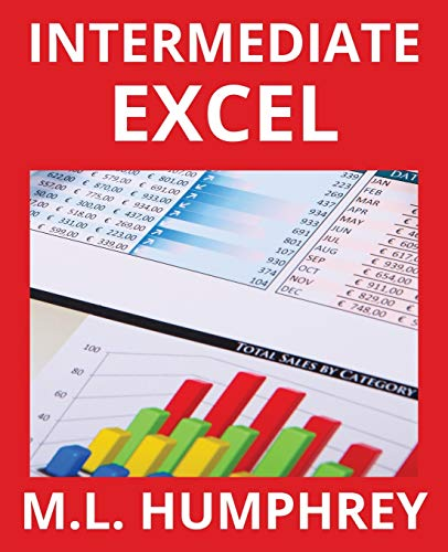 Compare Textbook Prices for Intermediate Excel 2 Excel Essentials  ISBN 9781950902019 by Humphrey, M.L.