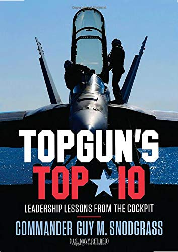 TOPGUN'S TOP 10: Leadership Lessons from the Cockpit