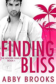 Finding Bliss (The Moore Family Book 1) by [Abby Brooks]