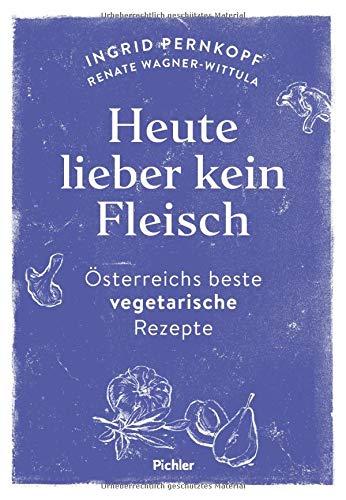 Heute lieber kein Fleisch: Österreichs beste vegetarische Rezepte