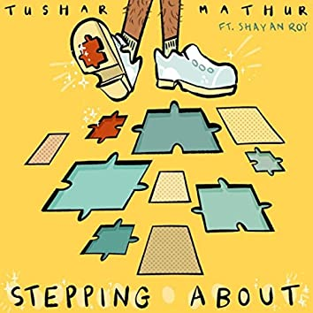 Stepping About (feat. Shayan Roy)