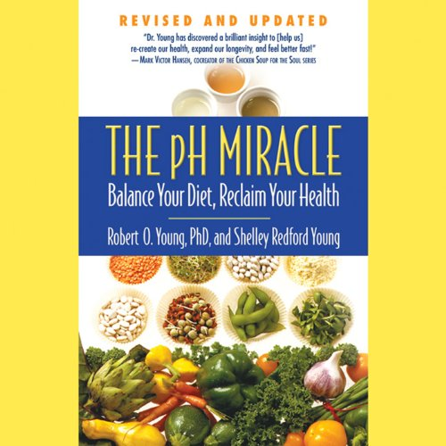 The pH Miracle     Balance Your Diet, Reclaim Your Health              By:                                                                                                                                 Robert O. Young,                                                                                        Shelley Redford Young                               Narrated by:                                                                                                                                 Scott Brick,                                                                                        Tess Masters                      Length: 10 hrs and 50 mins     145 ratings     Overall 4.2