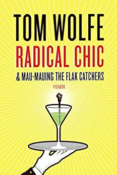 Radical Chic and Mau-Mauing the Flak Catchers by [Tom Wolfe]