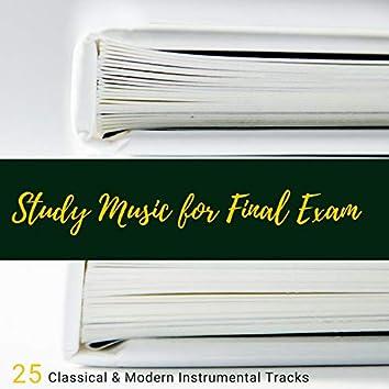Study Music for Final Exam - 25 Classical & Modern Instrumental Tracks