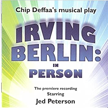 """Chip Deffaa's """"Irving Berlin: In Person"""" (The Premiere Recording)"""