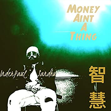 Money Ain't a Thing