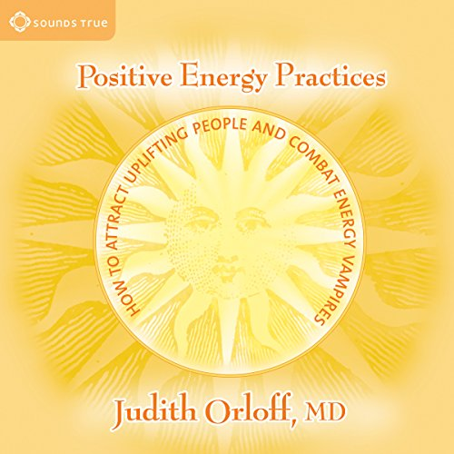 Positive Energy Practices audiobook cover art