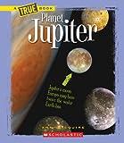 Planet Jupiter (A True Book: Space)
