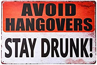 dingleiever-Avoid Hangovers and Stay Drunk Funny Style Metal Sign 12