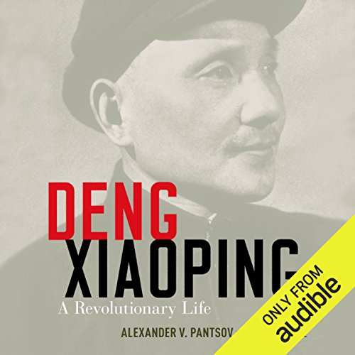 Deng Xiaoping     A Revolutionary Life              By:                                                                                                                                 Alexander V. Pantsov,                                                                                        Steven I. Levine                               Narrated by:                                                                                                                                 George Backman                      Length: 21 hrs and 46 mins     74 ratings     Overall 4.2