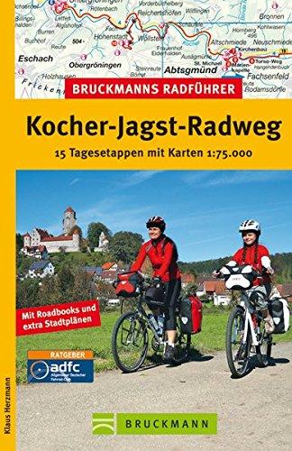 Radführer Kocher-Jagst-Radweg: 15 Tagesetappen von Aalen über Gailsdorf und Schwäbisch Hall nach Crailsheim via Ellwangen zurück. Mit Radwanderkarte, ... mit Karten 1:75.000 (Bruckmanns Radführer)