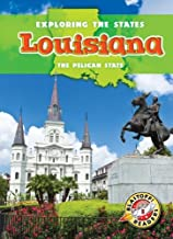 Louisiana: The Pelican State (Exploring the States) (Blastoff! Readers, Level 5: Exploring the States)