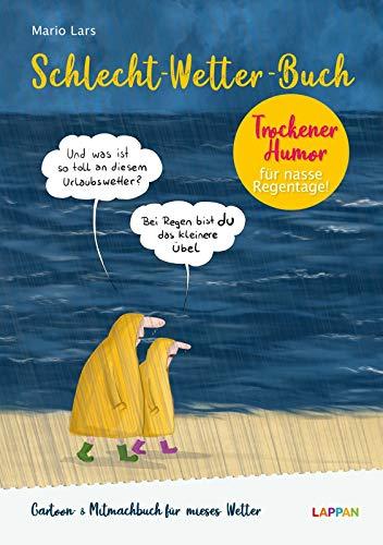 Schlecht-Wetter-Buch: Das Ausfüll- und Lesebuch gegen mieses Wetter: Trockener Humor für nasse Regentage