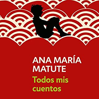 Todos mis cuentos [All My Stories]                   De :                                                                                                                                 Ana María Matute                               Lu par :                                                                                                                                 Gemma Ibáñez                      Durée : 15 h et 32 min     1 notation     Global 3,0