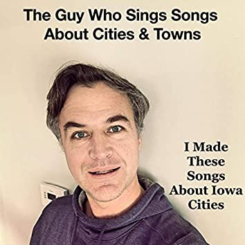 I Made These Songs About Iowa Cities